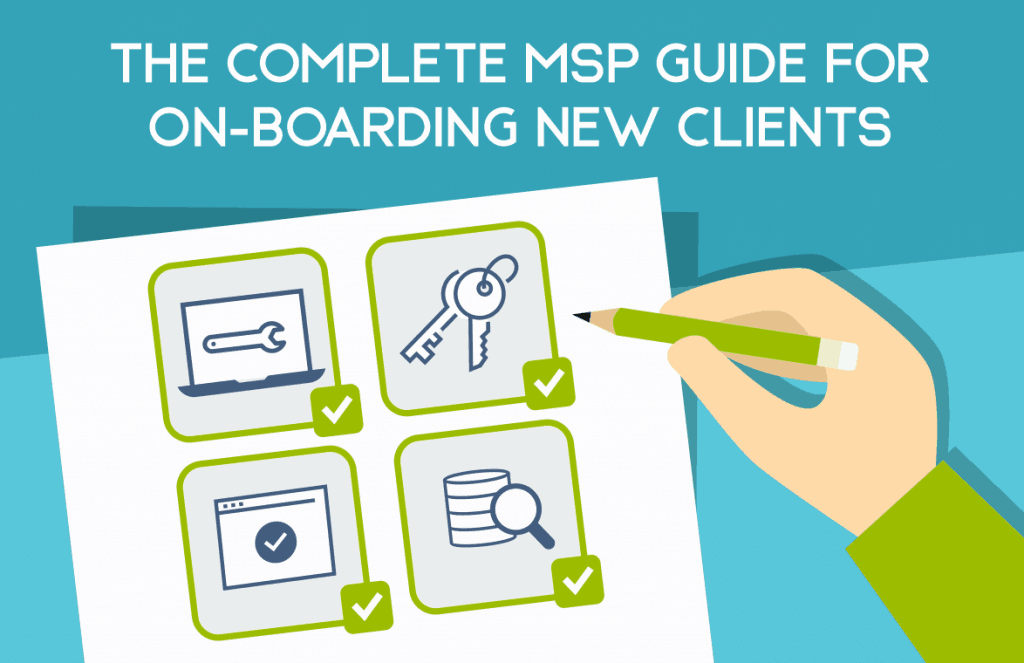 The Complete MSP Guide for On-Boarding New Clients