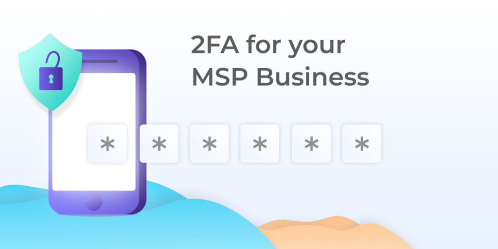2FA Mandatory – Atera is Keeping you Safe!