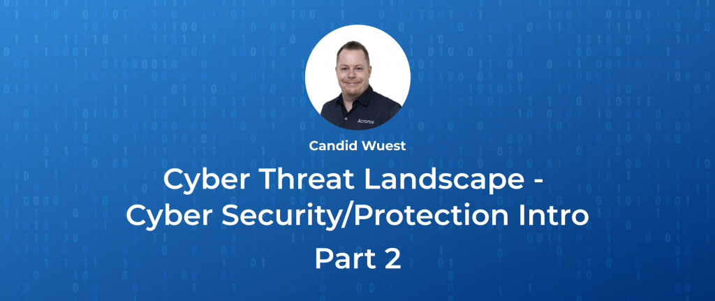 Continuing the Acronis cyber security deep dive: What should MSPs look out for?