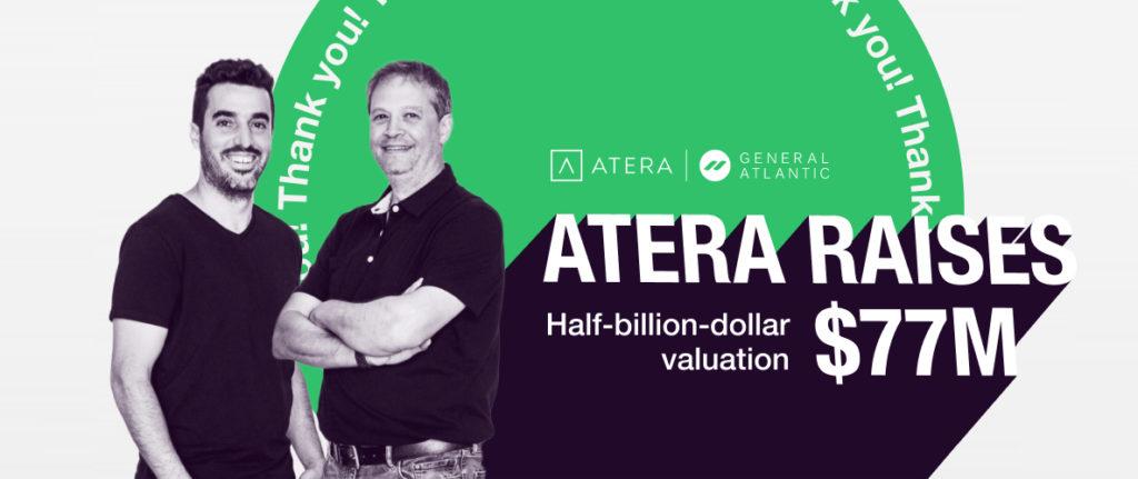 Atera raises $77M in Series B funding from General Atlantic at a half-billion-dollar valuation